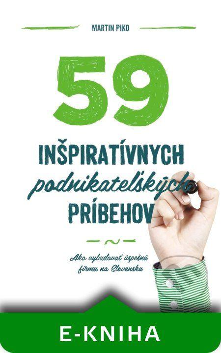 59 inšpiratívnych podnikateľských príbehov je knižná publikácia zachytávajúca príbehy slovenských podnikateľov, ktorým sa z nuly podarilo vybudovať úspešné firmy. Nájdete v nej príbehy skúsených podnikateľov, ale tiež mladých...(E-kniha dostupná na Martinus.sk za 9,90 €)