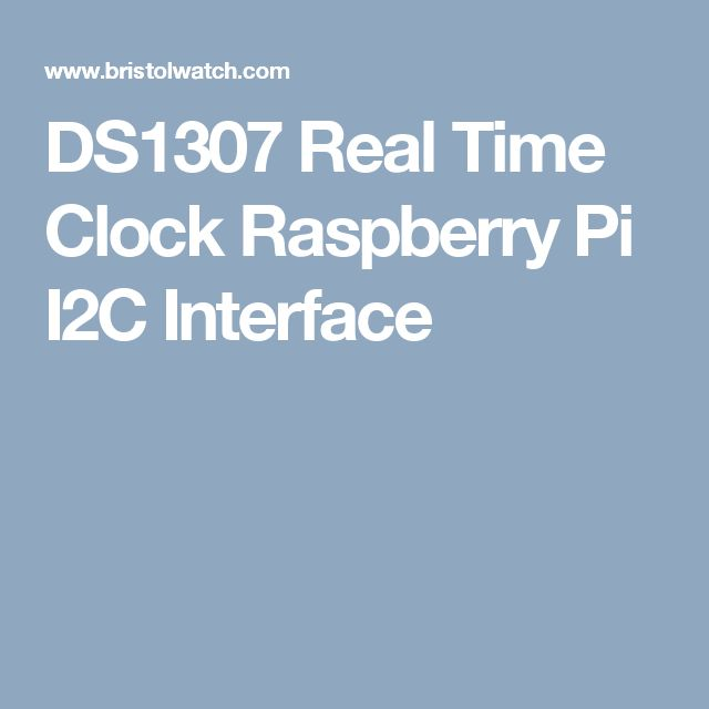 DS1307 Real Time Clock Raspberry Pi I2C Interface