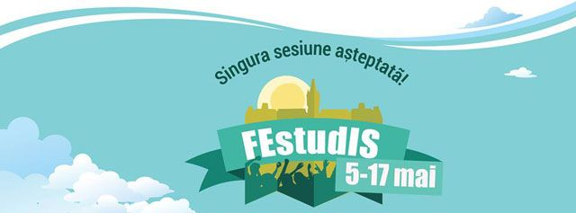 FEstudIS – Singura sesiune așteptată, 5-17 mai 2015