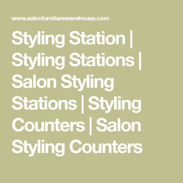 Styling Station | Styling Stations | Salon Styling Stations | Styling Counters | Salon Styling Counters