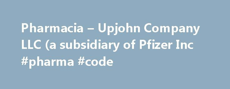 Pharmacia – Upjohn Company LLC (a subsidiary of Pfizer Inc #pharma #code http://pharmacy.nef2.com/pharmacia-upjohn-company-llc-a-subsidiary-of-pfizer-inc-pharma-code/  #pharmacia # Pharmacia Upjohn Company LLC (a subsidiary of Pfizer Inc.) Latest Drug Information Updates Troxyca ER Troxyca ER (oxycodone hydrochloride and naltrexone hydrochloride) is an extended-release, abuse-deterrent. Adlyxin Adlyxin (lixisenatide) is a once-daily prandial glucagon-like peptide-1 (GLP-1) receptor agonist…