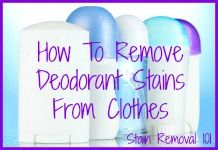 If you find deodorant stains on items, soaking in cold water often does the trick. If the residue doesn't budge when you rub it between your fingers, sponge it with a cotton ball soaked in white vinegar. If any stain remains, try a little denatured alcohol and wash in the warmest water possible.