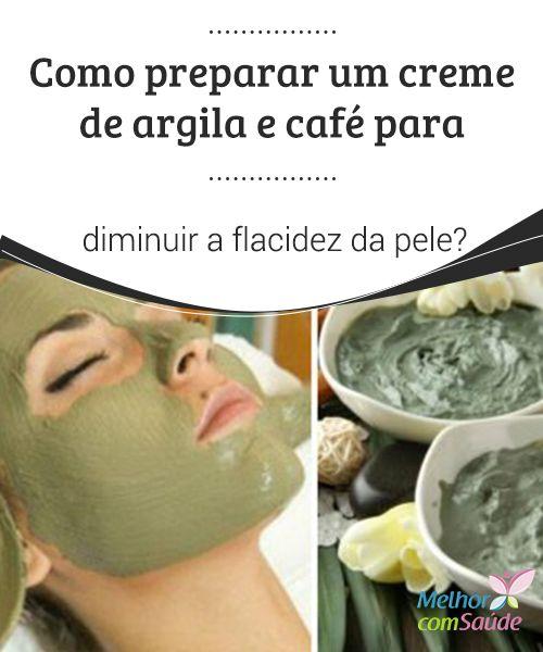 Como #preparar um creme de argila e #café para diminuir a flacidez da pele? A #flacidez da #pele do rosto ou do corpo afeta negativamente a autoestima de muitas mulheres. Aprenda a preparar um #creme caseiro firmador.