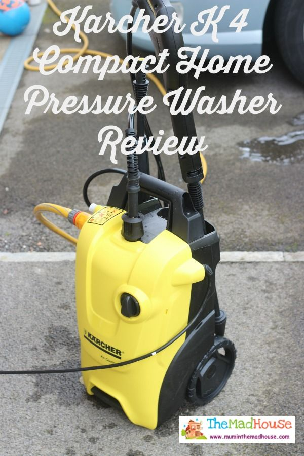 The Mad House Karcher K 4 Compact Home Pressure Washer Review via The Mad House