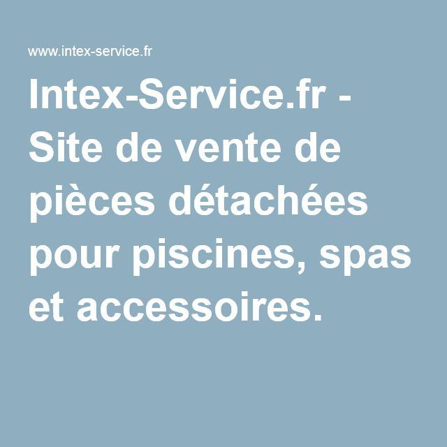 Intex-Service.fr - Site de vente de pièces détachées pour piscines, spas et accessoires.