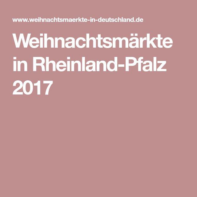 Weihnachtsmärkte in Rheinland-Pfalz 2017