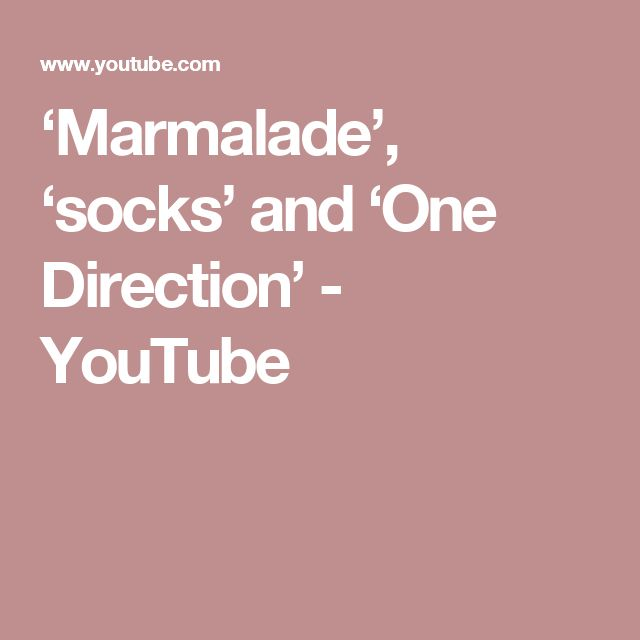 'Marmalade', 'socks' and 'One Direction' - YouTube