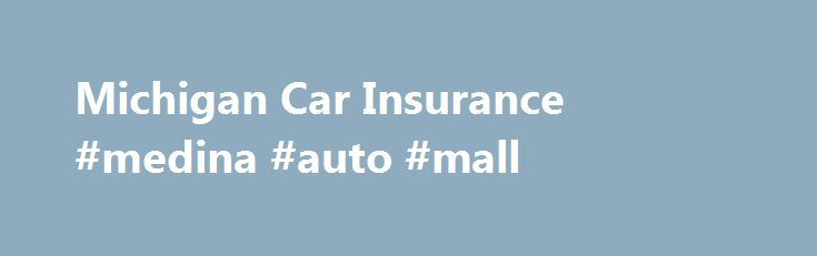 Michigan Car Insurance #medina #auto #mall http://auto.remmont.com/michigan-car-insurance-medina-auto-mall/  #auto ins # Michigan Car Insurance Michigan is known for having the most comprehensive no-fault system in the country, and in turn some of the highest car insurance rates as well. The ZIP code 48227 in Detroit has the highest average rate in the U.S. at $5,109. Even a driver with a great record will [...]Read More...The post Michigan Car Insurance #medina #auto #mall appeared first on…