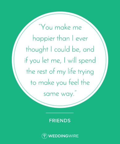 """10 Swoon-Worthy TV Show Quotes - Friends quotes - """"You make me happier than I ever thought I could be, and if you let, I will spend the rest of my life trying to make you feel the same way"""" find more love quotes and tv show quotes on @weddingwire"""