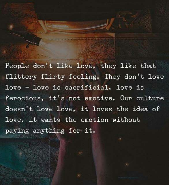 Genuine love is sacrifice. Pure love is selfless. True love is putting someone before yourself consistently and hopefully that person does the same for you. :)