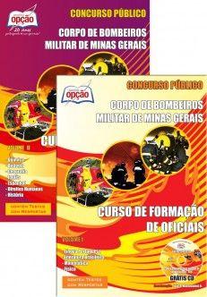 Apostila Concurso Curso de Formação de Oficiais (CFO) do Corpo de Bombeiros Militar de Minas Gerais - CBM/MG - 2013/2014: - Cargo: Aluno do Curso de Formação de Oficias