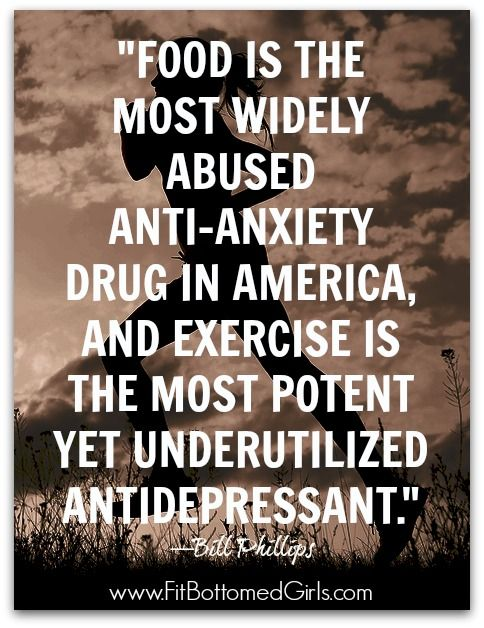 """Food is the most widely abused anti-anxiety drug in America, and exercise is the most potent yet underutilized antidepressant."" —Bill Phillips #quotes #fitnessquotes #healthquotes"