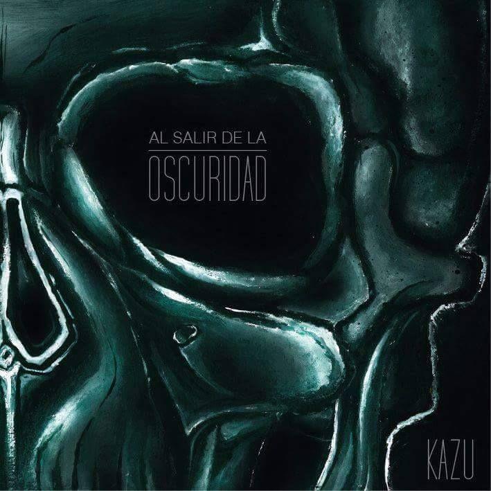AL SALIR DE LA OSCURIDAD.  KAZU: 3178314566 Solo 13 lks.  Portada del álbum AL SALIR DE LA OSCURIDAD del artista KAZU. 2016  DISEÑO POR METRO