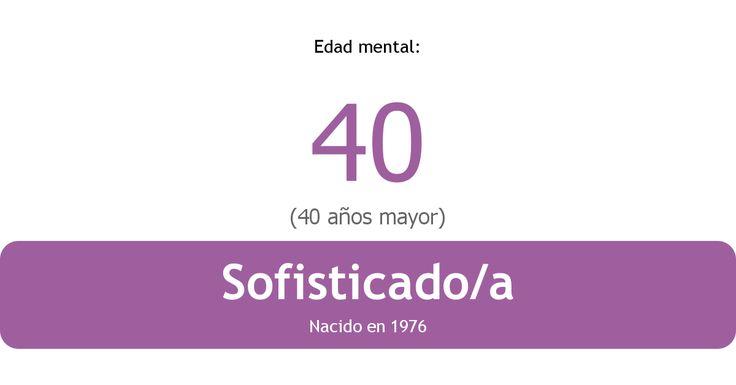 Mi edad mental es 40 - ¿Y la tuya?
