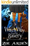 Witch Way to the Bakery (Sweetland Witch) ( A Cozy Mystery Book)