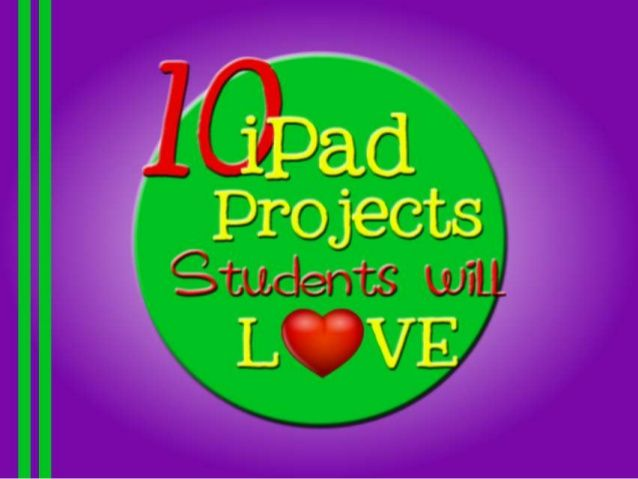 10 iPad Projects Students Will Love #mlearning