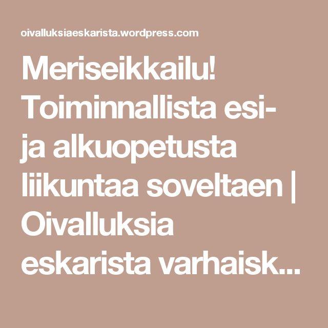 Meriseikkailu! Toiminnallista esi- ja alkuopetusta liikuntaa soveltaen | Oivalluksia eskarista varhaiskasvatukseen!