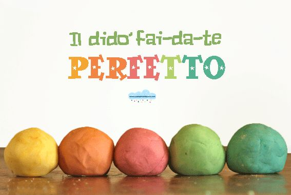 La perfetta ricetta del didò fai-da-te (perfetta!)  Our favorite playdough recipe