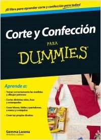 Corte y confección para Dummies | Planeta de Libros