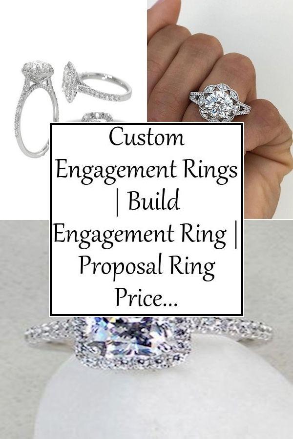 Custom Engagement Rings Build Engagement Ring Proposal Ring Price In 2020 Engagement Rings Diamond Band Engagement Ring Custom Engagement Ring