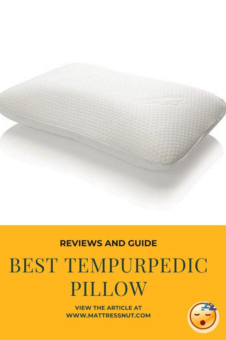 Best Tempurpedic Pillow Reviews And Guide Mattress Nut Tempurpedic Pillow Tempurpedic Pillow Reviews