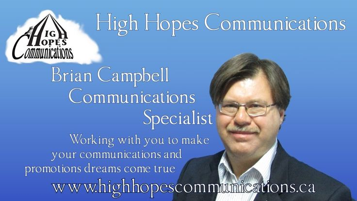 Brian Campbell is the Owner/Communications Specialist of High Hopes Communications, a Communications and Promotions business based in Winnipeg, Manitoba.   Brian is a professional storyteller.  He loves to tell a person's story and highlight what makes them special.  The same goes for a business or charitable organization. He loves to dig into what really makes them stand out from their competition and tell others about it. Call himat 204-880-5505 or e-mail brian@highhopescommunication.ca