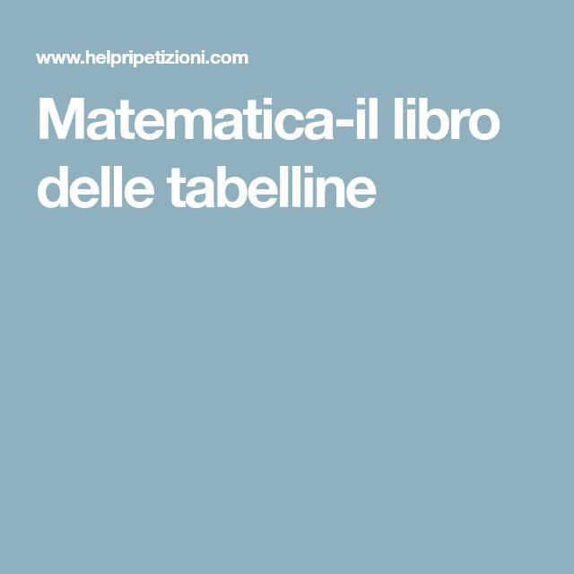 Matematica-il libro delle tabelline
