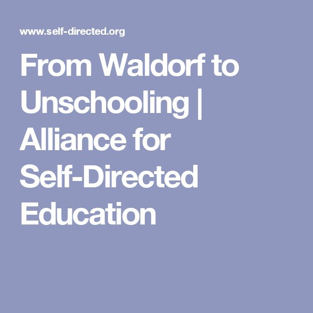 From Waldorf to Unschooling | Alliance for Self-Directed Education