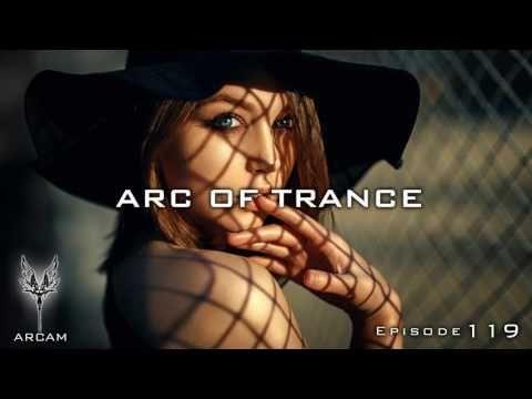 ARC OF TRANCE #119 ► * * * 1 1 9 H e a v e n * * * [Uplifting, Vocal] Ne...