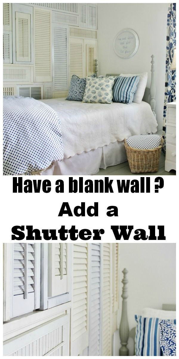 Have an empty blank wall in your home? Here's a great solution. Make a wall of shutters. Collect shutters and lay them in a pattern....so easy.
