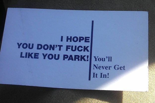 The tight fit. | 29 Passive-Aggressive Windshield Notes That Forgot How To Passive