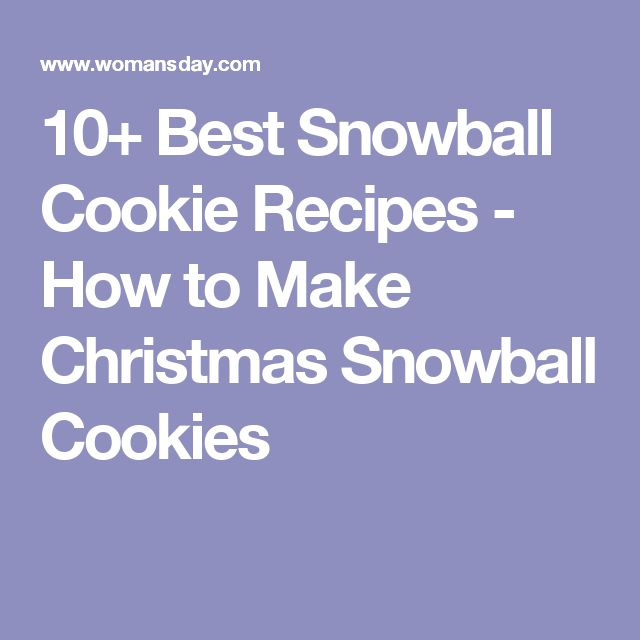 10+ Best Snowball Cookie Recipes - How to Make Christmas Snowball Cookies