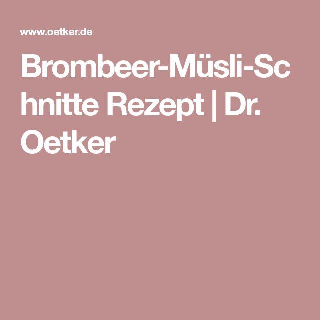 Brombeer-Müsli-Schnitte Rezept | Dr. Oetker