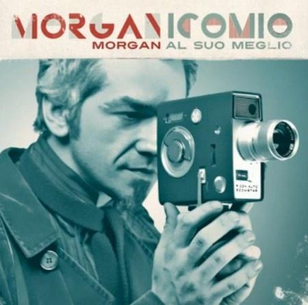 2010: Morgan - Morganicomio   (Best of)   Info: http://www.metamorgan.it/discografia/morgan.html