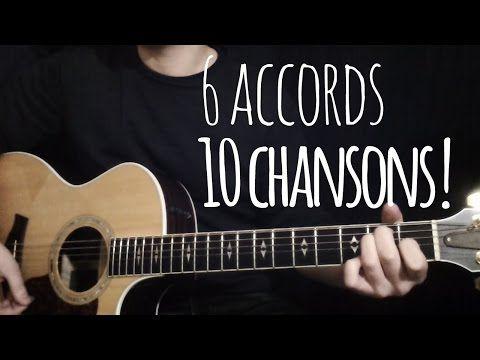 Apprenez 6 accords, jouez 10 chansons ! - YouTube
