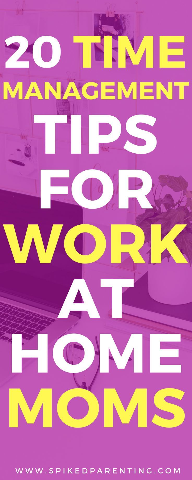 Are you struggling as a work at home mama? Check out these 20 time management tips for work at home moms and start getting more done today! 20 Time Management Tips for Work At Home Moms | SpikedParenting #timemanagement #wahm #mompreneur #productivity