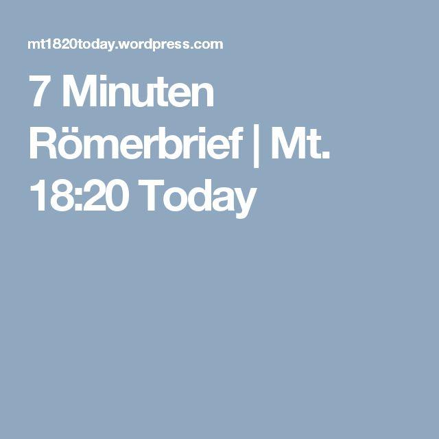 7 Minuten Römerbrief | Mt. 18:20 Today