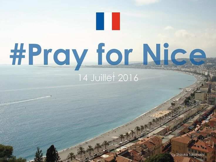 Praying For Nice prayer pray in memory tragedy prayers in memory. pray for nice prayers for nice pray for france pray for nice
