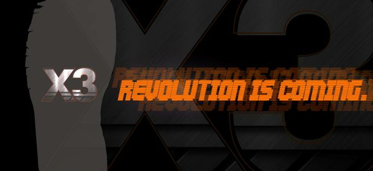 X3 - REVOLUTION IS COMING