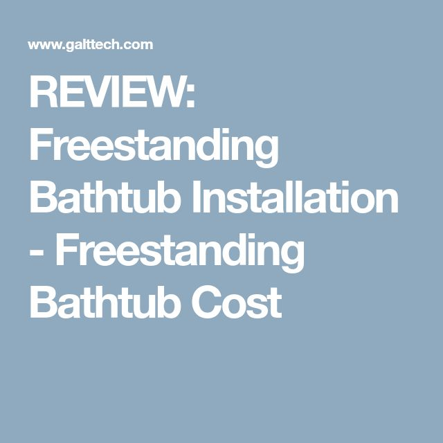 REVIEW: Freestanding Bathtub Installation - Freestanding Bathtub Cost