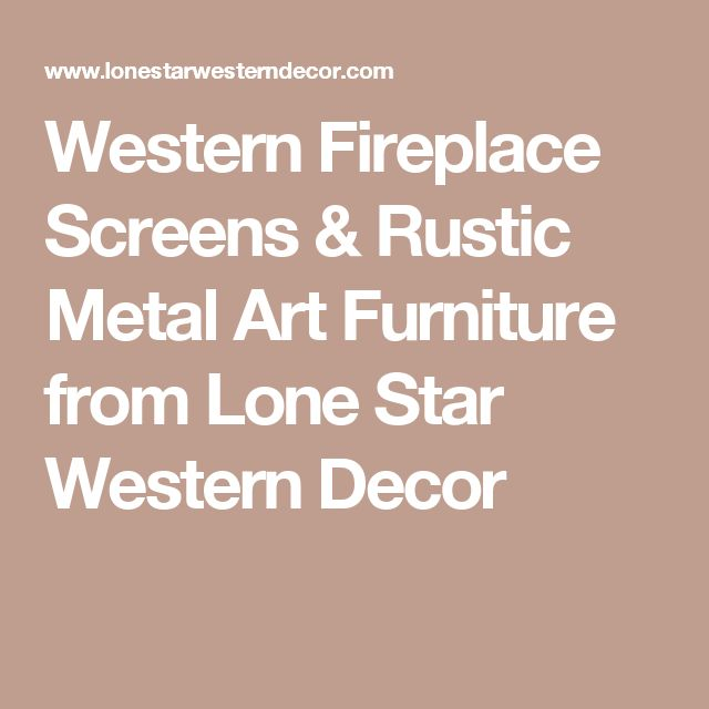 25 Best Ideas About Rustic Fireplace Screens On Pinterest Rustic Fireplace Mantels Stone