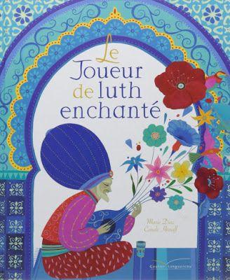 Accrocdeslivres: Le Joueur de luth enchanté de Marie Diaz et Carole...