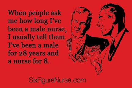 Nurses are not strangers to male nurse jokes. Along with jokes about nursing school or clinicals,there are also jokes about male nurses. While a joke is by its nature supposedlyfunny and humorous, male nurse jokes are usually reflectionsof the trials and tribulations of males in the female-dominated Nursing profession. Let's check out the most popular …