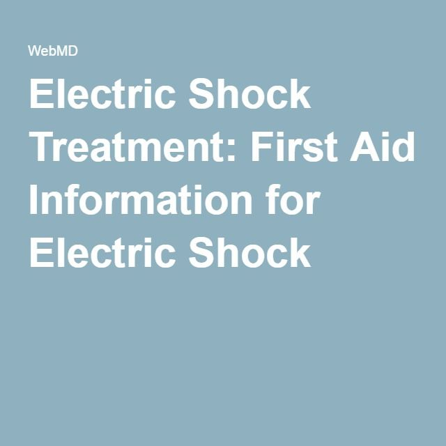 Electric Shock Treatment: First Aid Information for Electric Shock
