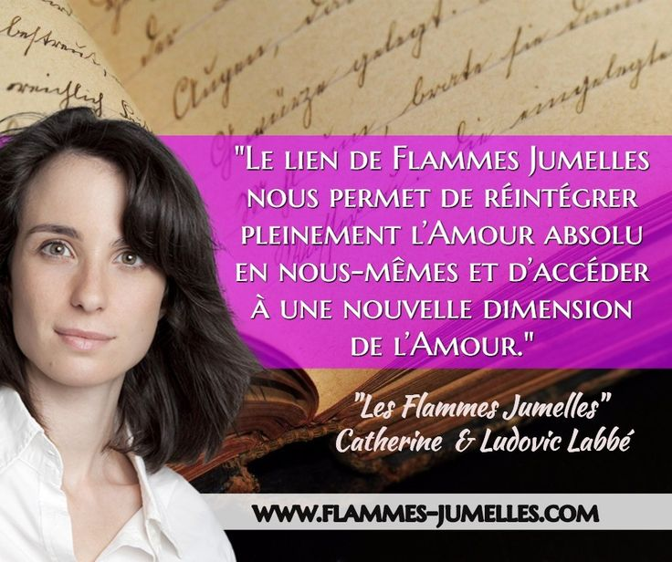 """Extrait du livre """"Les Flammes Jumelles"""" de Catherine & Ludovic LABBE…"""