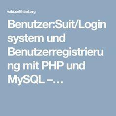 Benutzer:Suit/Loginsystem und Benutzerregistrierung mit PHP und MySQL –…
