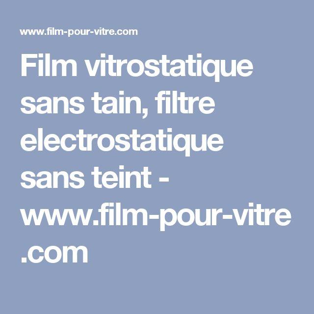 Film vitrostatique sans tain, filtre electrostatique sans teint - www.film-pour-vitre.com