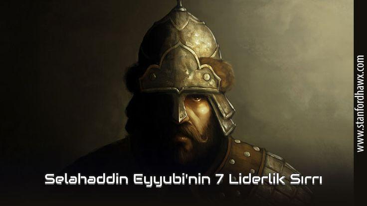 Tarihe adını altın harflerle yazdıran Kudüs Fatihi Selahaddin Eyyubi'nin 7 liderlik özelliği sizler için sıraladık.