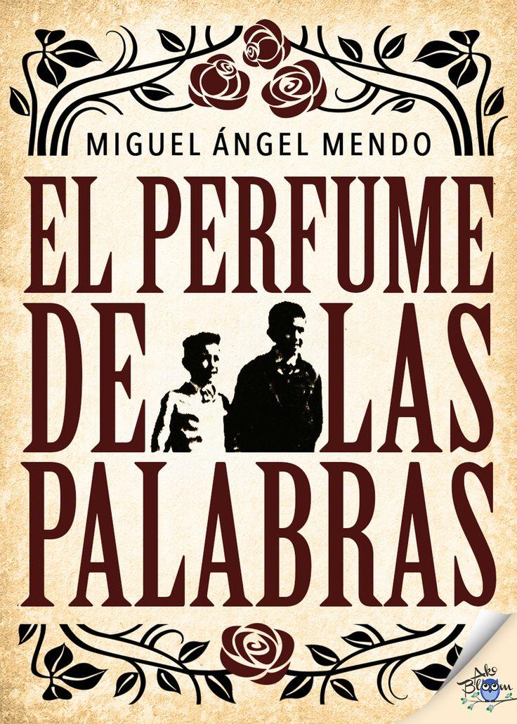 El perfume de las palabras, Miguel Ángel Mendo #LIJ #YAFiction #Juvenil #Infantil #YoungAdult #Akobloom
