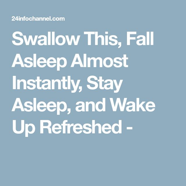 Swallow This, Fall Asleep Almost Instantly, Stay Asleep, and Wake Up Refreshed -